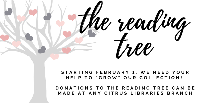 The Reading Tree, starting February 1st, Help us to grow our collection by making a donation online or at any Library Branch
