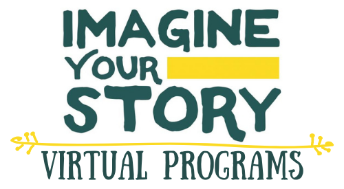 Watch Imagine Your Story Summer Virtual Programs from our Libraries in Summer 2020