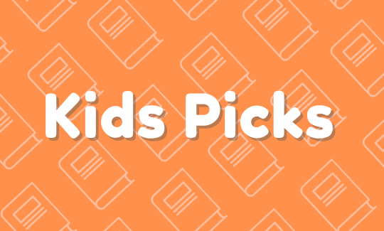 Kids picks