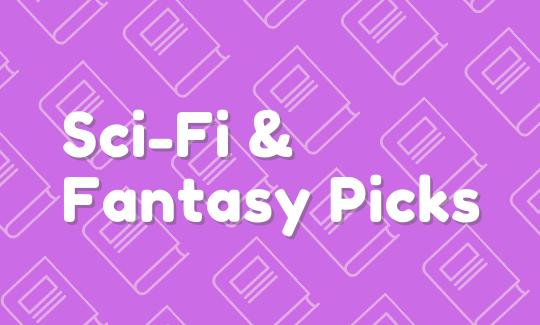 Sci-fi & fantasy picks