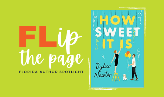 """Flip the page, Florida author spotlight on Dylan newton and her new book """"How Sweet it Is"""""""