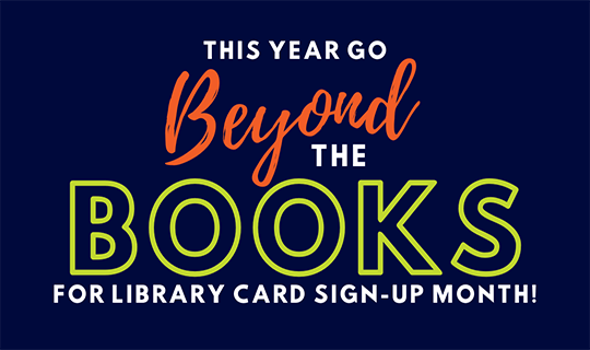 Library Card Sign-Up Month 2021