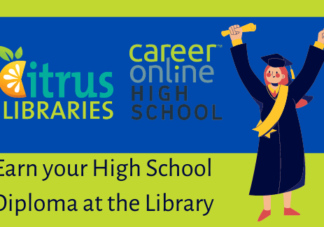 Earn a High School Diploma with Career Online High School and Citrus Libraries