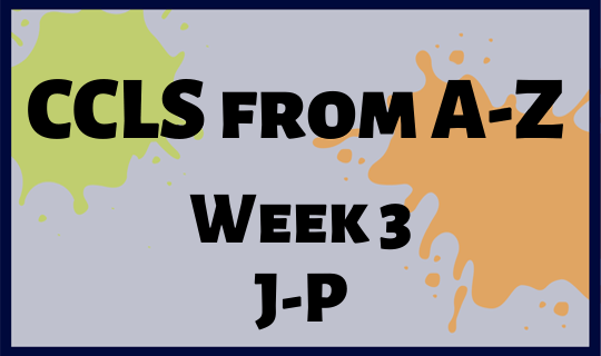 CCLS From A-Z Week 3 Letters J-P