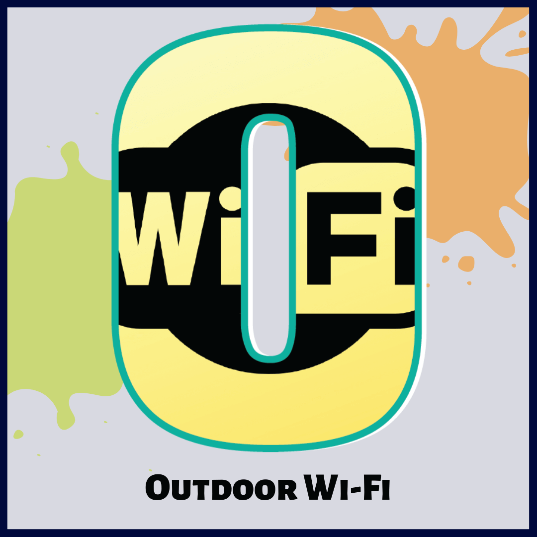 O is for Outdoor Wi-Fi