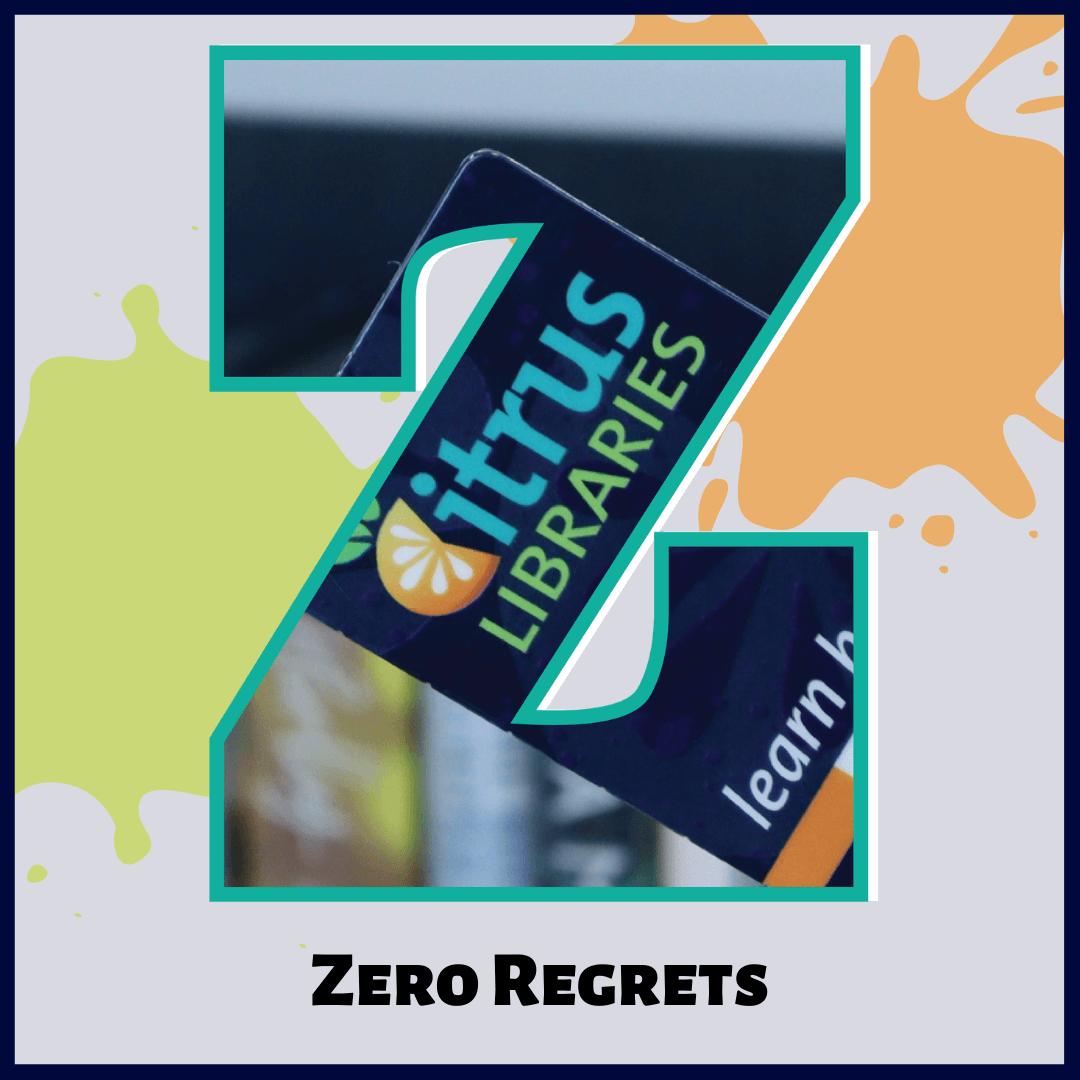 Z is for Zero Regrets